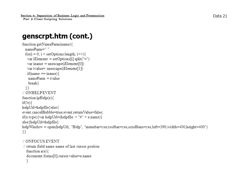 Section 4: Separation of Business Logic and Presentation Part 2: Client Scripting Solutions genscrpt.htm (cont.) function getNameParm(name){ nameParm=