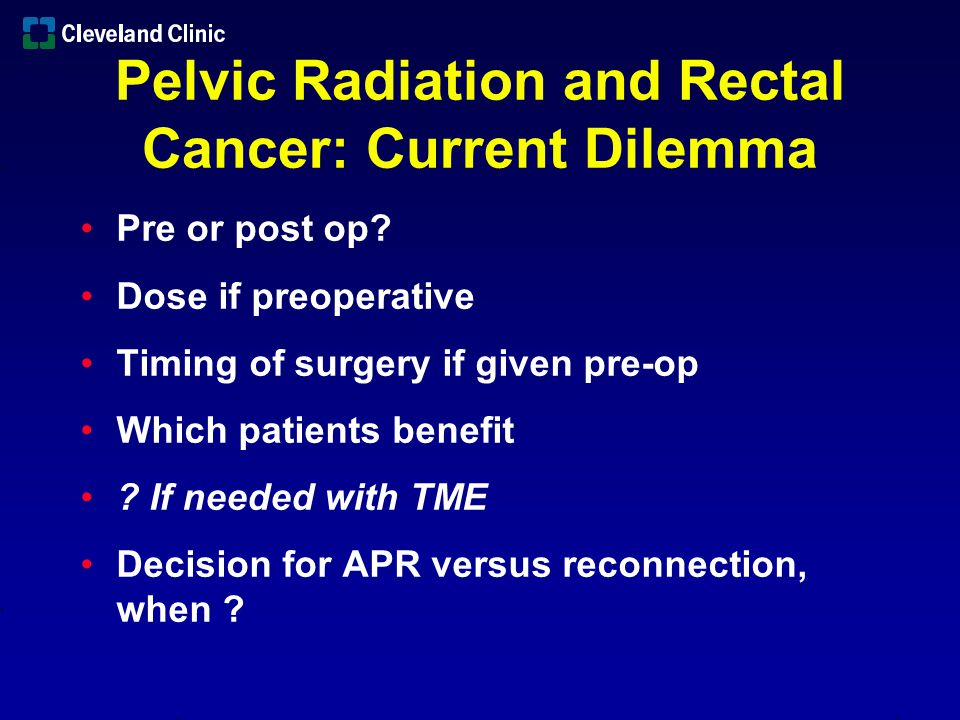 Dutch TME study Conclusion ̶ Even with good surgery, radiation improves local control for stage II and III low rectal cancers ̶ Patients with T3N0 tumors > 10 cm from the verge probably do not need XRT Pelvic Radiation Preop and TME Kapitenijn et al NEJM 2001