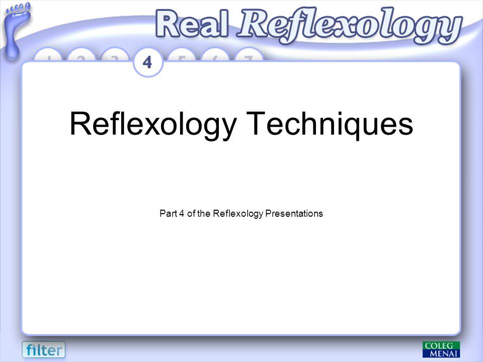 Reflexology Techniques Part 4 of the Reflexology Presentations