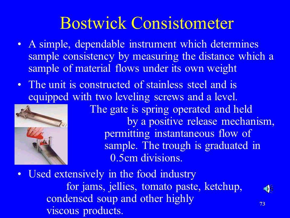 74 Bostwick Consistometer 30 sec reading