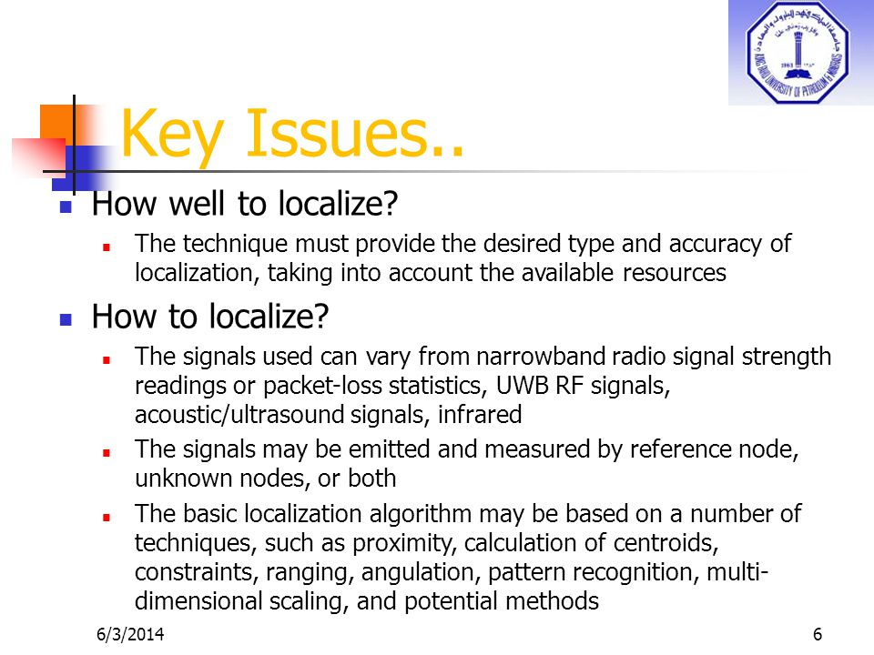 6/3/20146 Key Issues.. How well to localize.