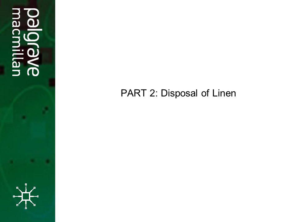 PART 2: Disposal of Linen