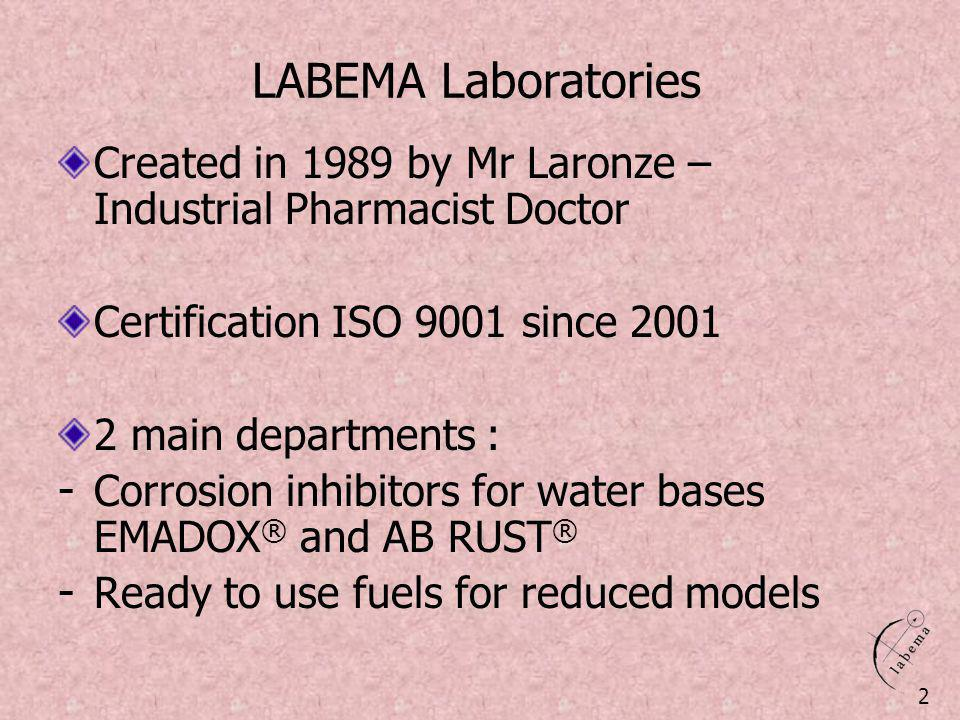 LABEMA Laboratories Created in 1989 by Mr Laronze – Industrial Pharmacist Doctor Certification ISO 9001 since 2001 2 main departments : - Corrosion in