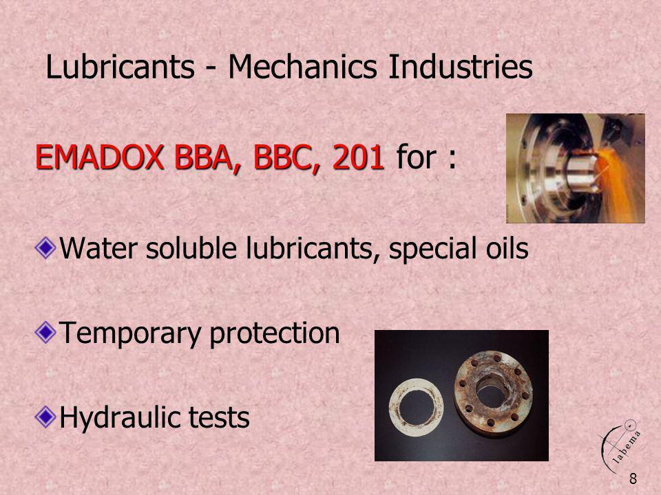 Lubricants - Mechanics Industries EMADOX BBA, BBC, 201 EMADOX BBA, BBC, 201 for : Water soluble lubricants, special oils Temporary protection Hydrauli