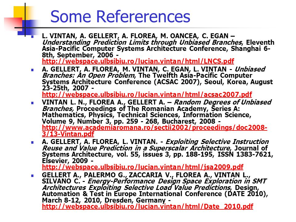 Some Refererences L. VINTAN, A. GELLERT, A. FLOREA, M.