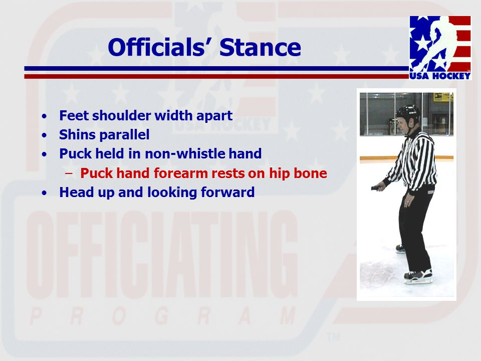 Holding the Puck Two accepted methods –Thumb on top, forefinger along the side –Thumb and small finger on the side, other finger tips on top Thumb must remain in contact with puck Officials should try different techniques –Both player must have an equal view of the puck –Puck must always land flat –Face-off should be fair