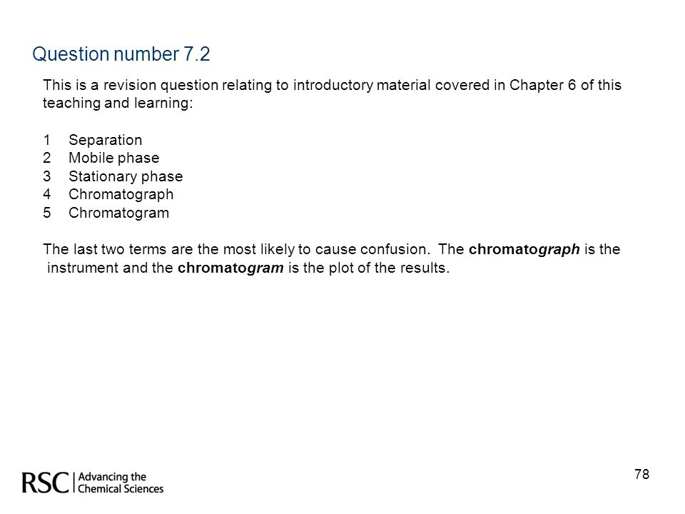 78 Question number 7.2 This is a revision question relating to introductory material covered in Chapter 6 of this teaching and learning: 1Separation 2