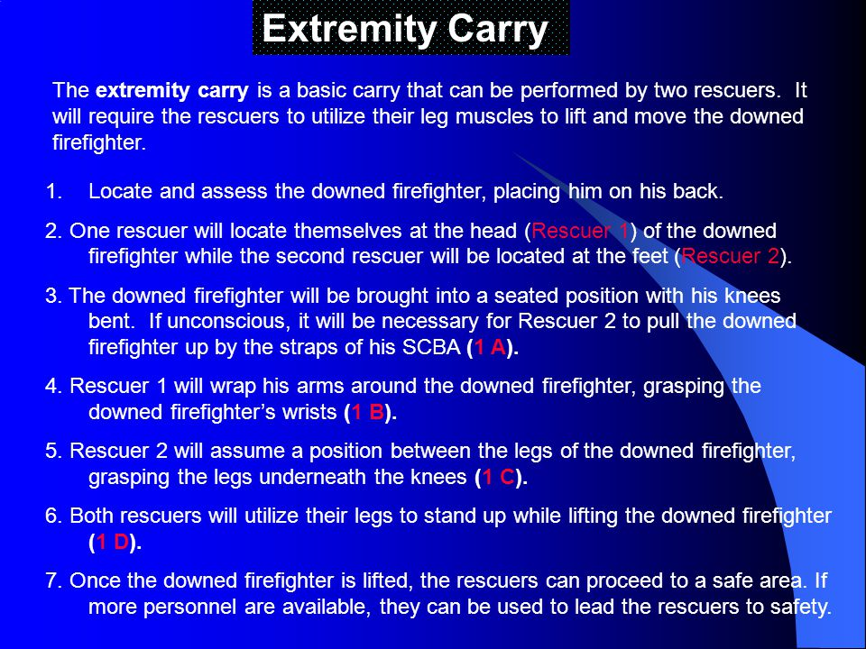 Extremity Carry The extremity carry is a basic carry that can be performed by two rescuers.