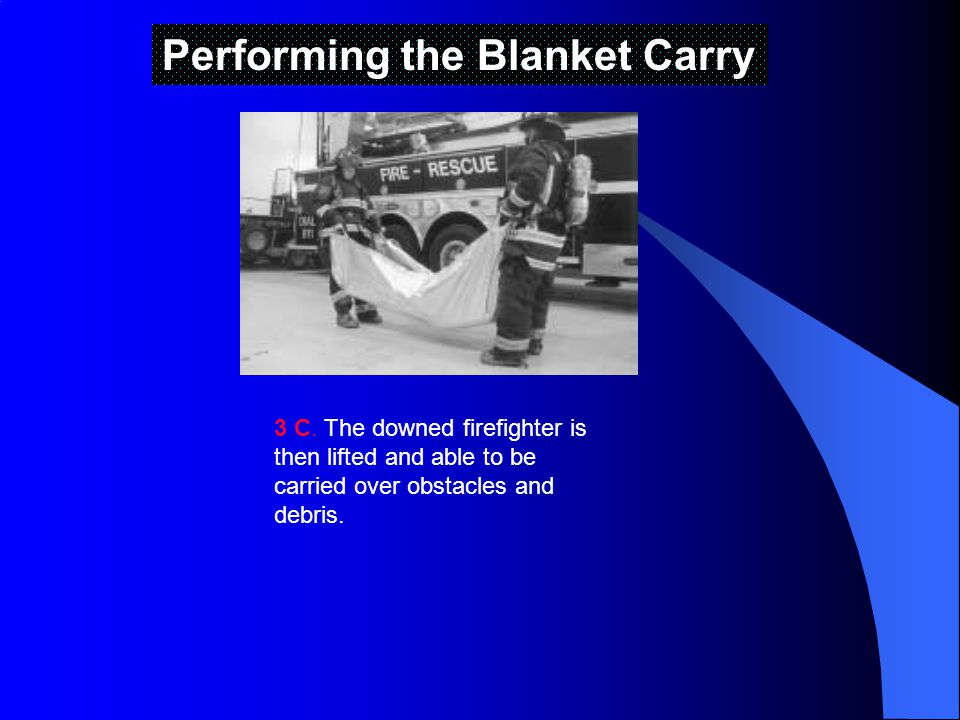 Performing the Blanket Carry 3 C.