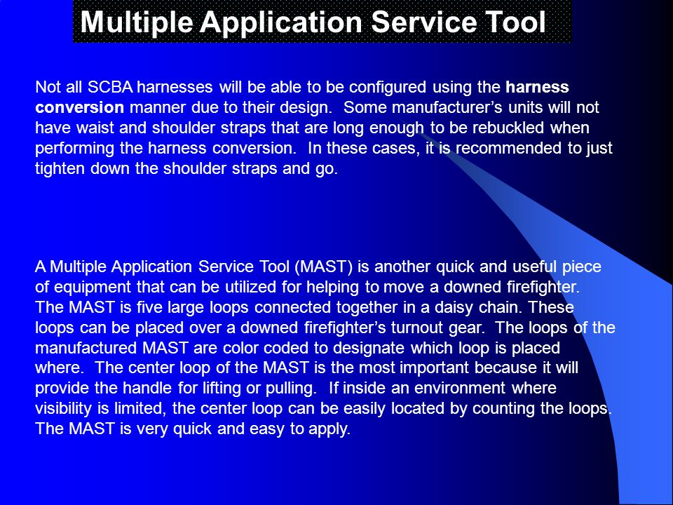 Multiple Application Service Tool Not all SCBA harnesses will be able to be configured using the harness conversion manner due to their design.