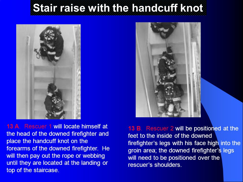 Stair raise with the handcuff knot 13 A.