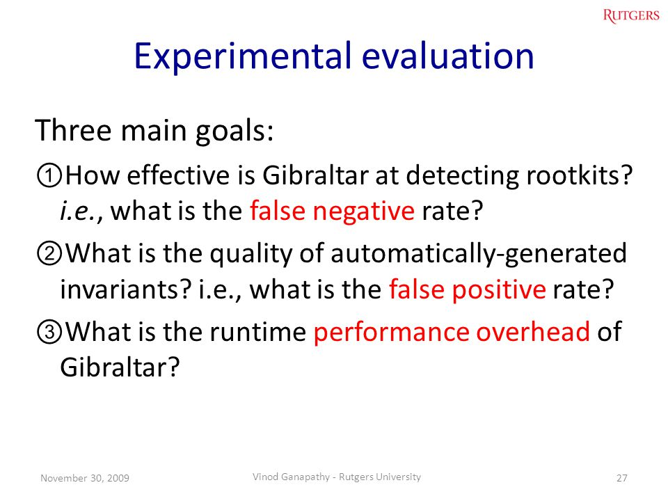 Experimental evaluation Three main goals: How effective is Gibraltar at detecting rootkits.