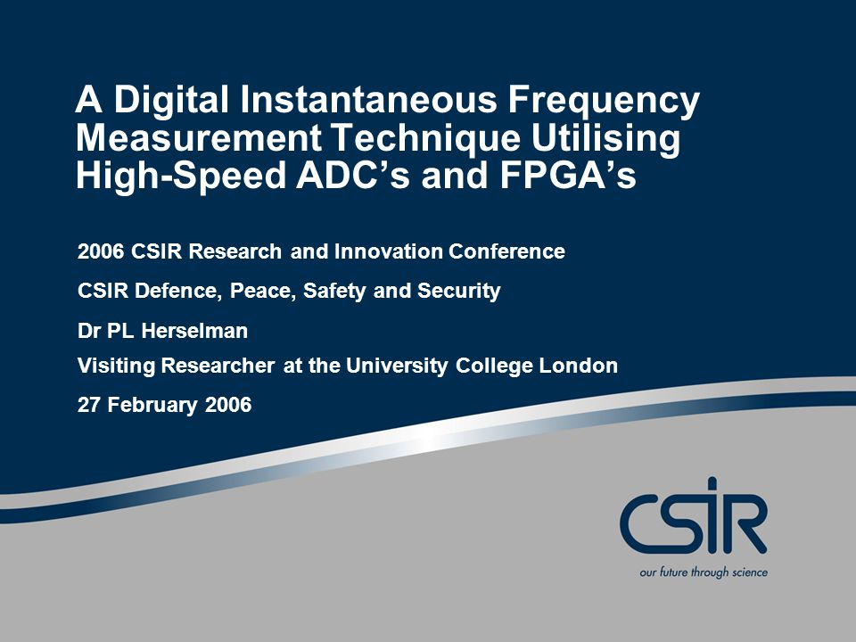 A Digital Instantaneous Frequency Measurement Technique Utilising High-Speed ADCs and FPGAs 2006 CSIR Research and Innovation Conference CSIR Defence,
