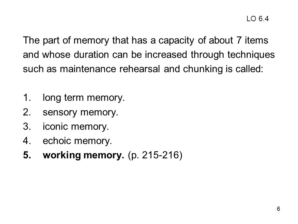 7 Knowledge of who the first person to travel on the moon was is probably stored in: 1.episodic memory.