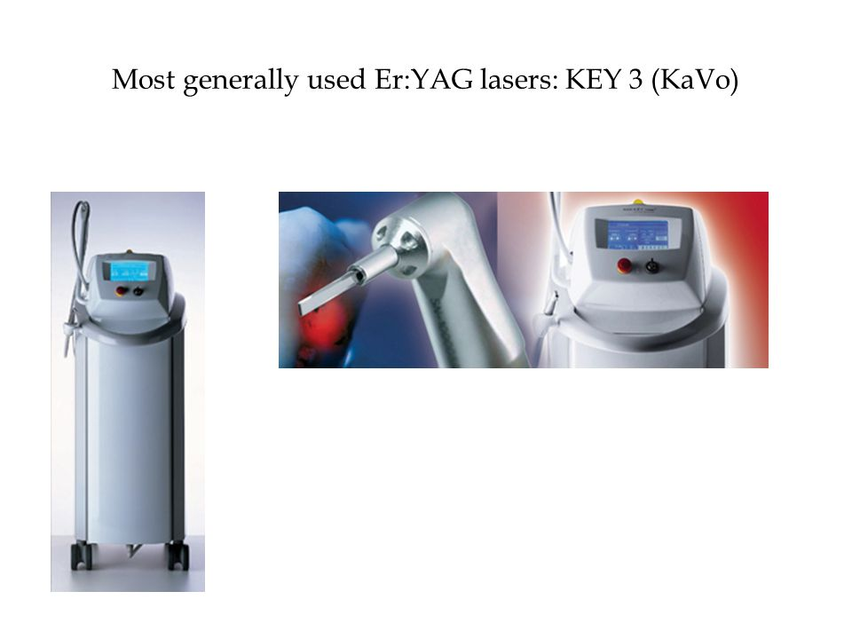 Most generally used Er:YAG lasers: KEY 3 (KaVo)