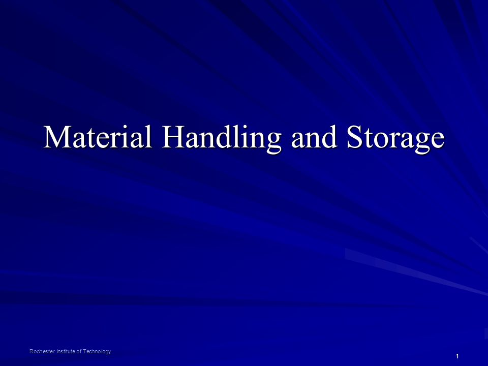 1 Rochester Institute of Technology Material Handling and Storage