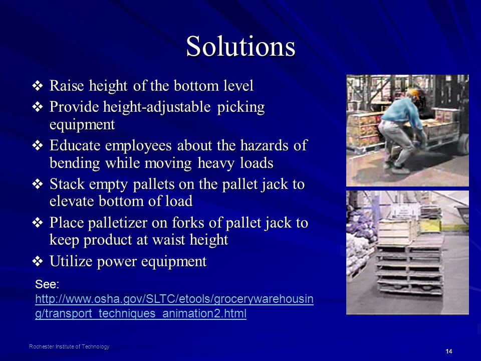 14 Rochester Institute of Technology Solutions Raise height of the bottom level Raise height of the bottom level Provide height-adjustable picking equ