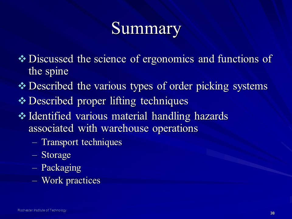 38 Rochester Institute of Technology Summary Discussed the science of ergonomics and functions of the spine Discussed the science of ergonomics and fu