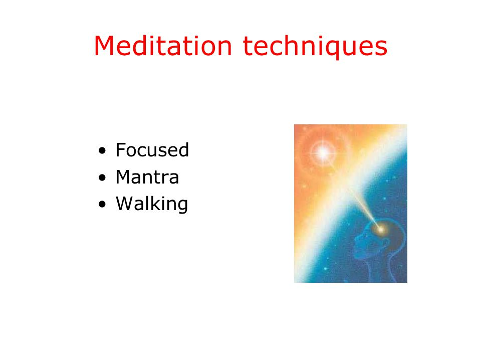 Meditation techniques Focused Mantra Walking