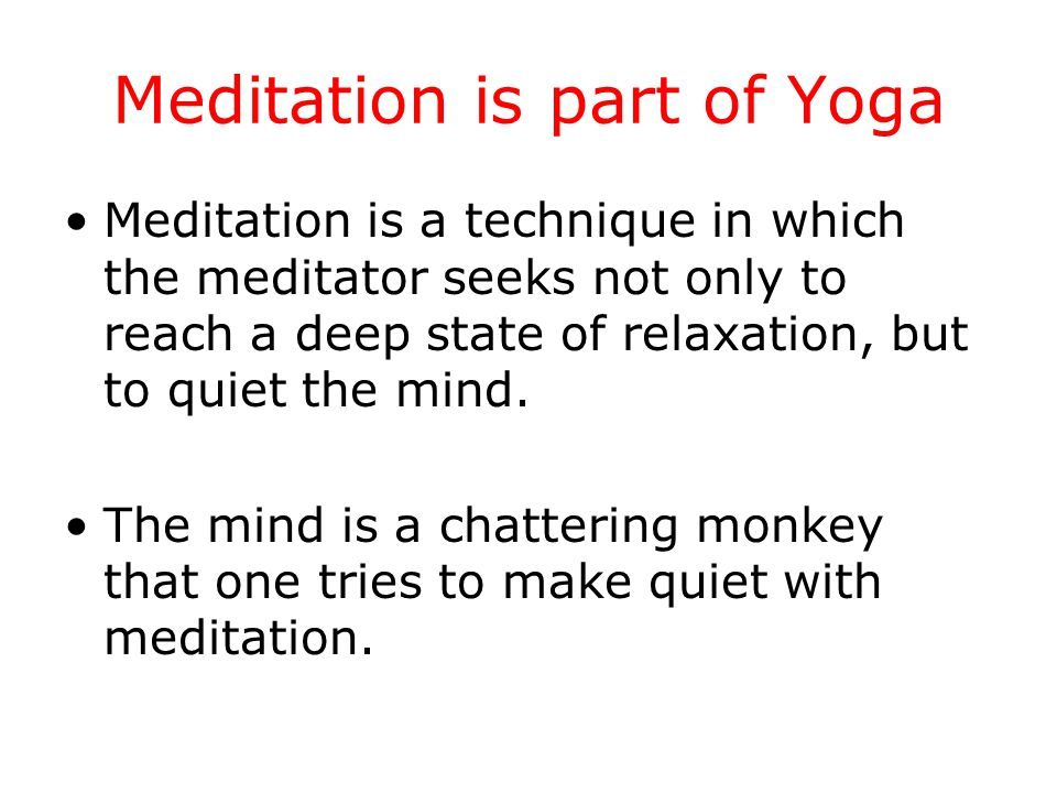 Meditation seeks a state of enlightenment, a freedom from the tyranny of our worries.