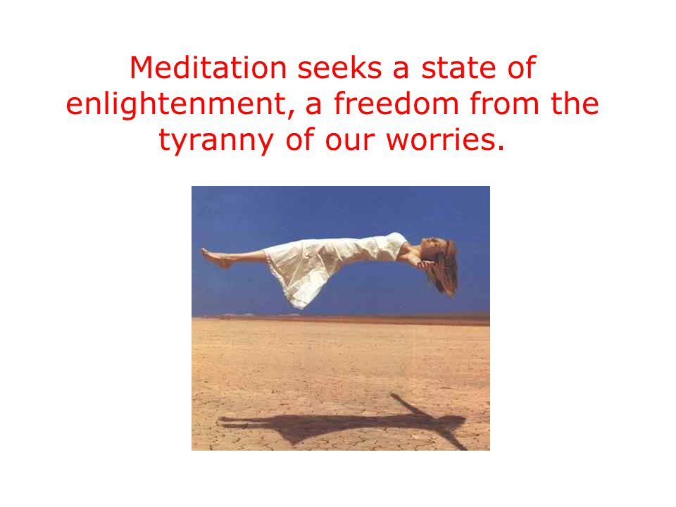 Mantra meditation In Sanskrit, the man in mantra means to think, and tra suggests instrumentality.
