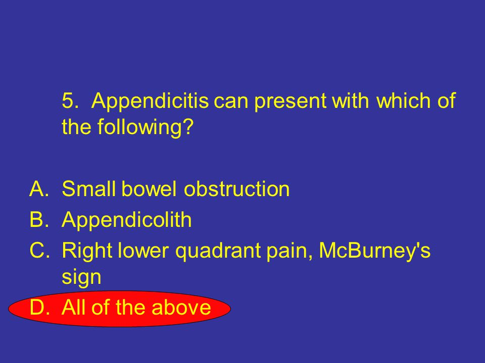 5.Appendicitis can present with which of the following.