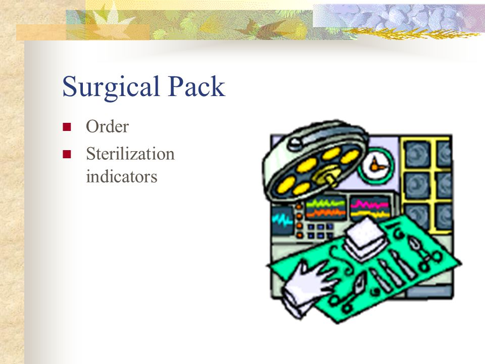Instruments Quality Appropriate size for procedure Correct utilization
