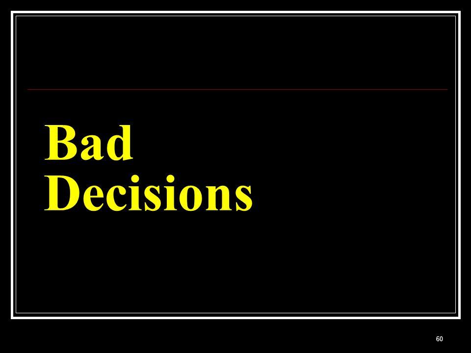 60 Bad Decisions