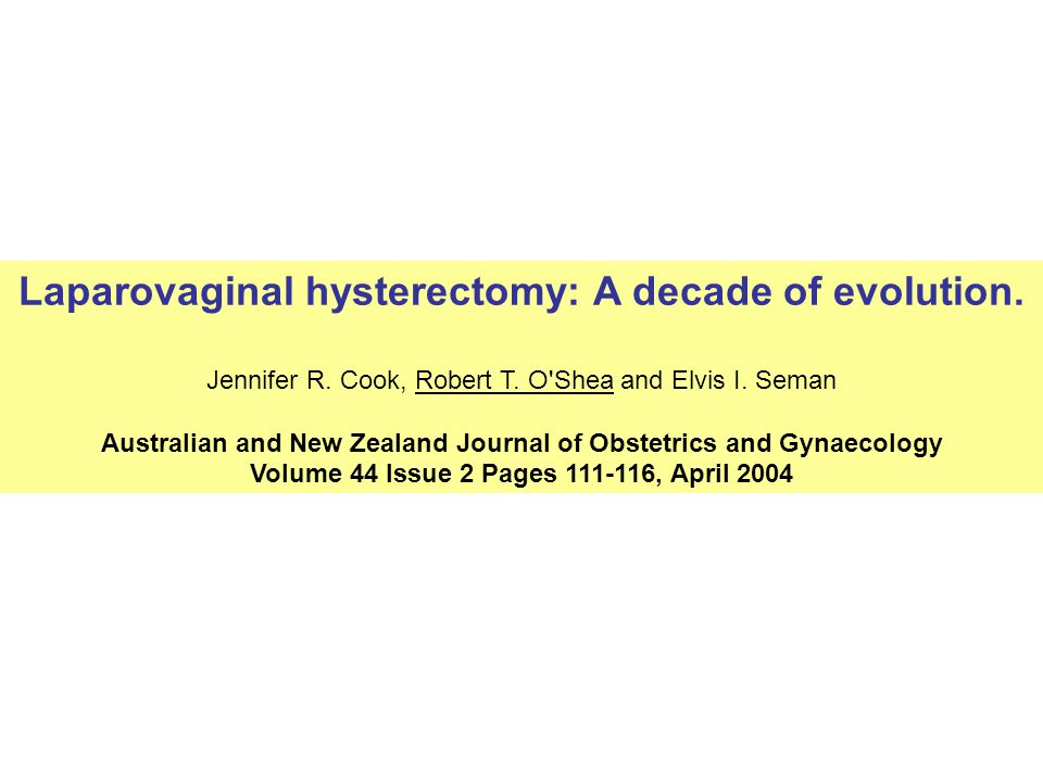 Laparovaginal hysterectomy: A decade of evolution.