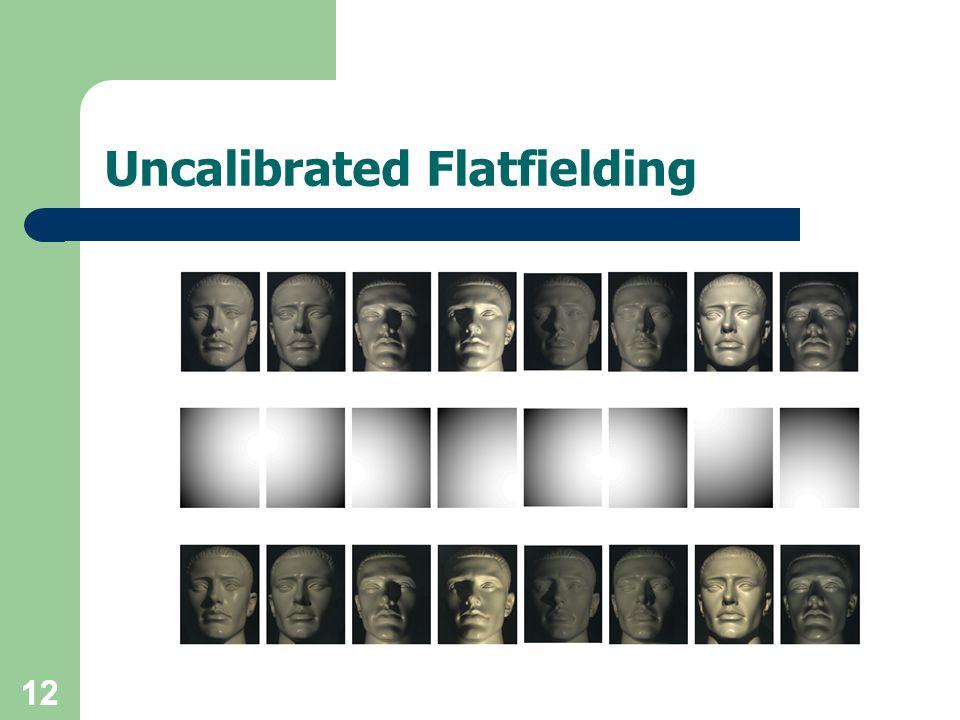 12 Uncalibrated Flatfielding