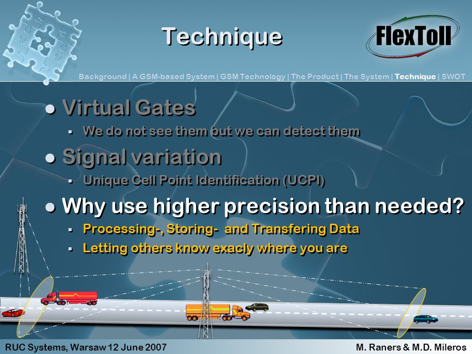 Technique Virtual Gates We do not see them but we can detect them Signal variation Unique Cell Point Identification (UCPI) Why use higher precision than needed.