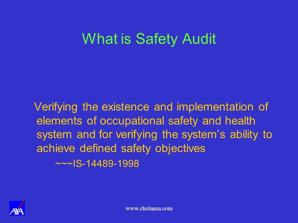 www.cholaaxa.com DIFFERENT TYPES OF AUDIT Electrical Audit Fire Safety Audit Pressure vessels Audit Lifting Tackles Audit Statutory Regulations Compliance Audit Emergency Communication Audit Pipe lines Audit