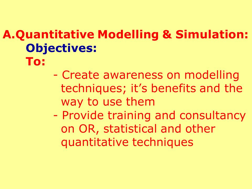 Modelling & Simulation Division Activities: A: Quantitative Modelling & Simulation: B: Data Warehousing, OLAP & Data Mining: