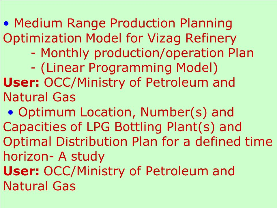 POL consumption forecast for Indian Army User: Oil Coordination Committee (OCC)/Ministry of Petroleum and Natural Gas Price Anomalies System for Petroleum Product(s) at Retail Price Outlets - A mathematical model to decide level of imposition of surcharge for different modes of transports User: OCC/Ministry of Petroleum & Natural Gas