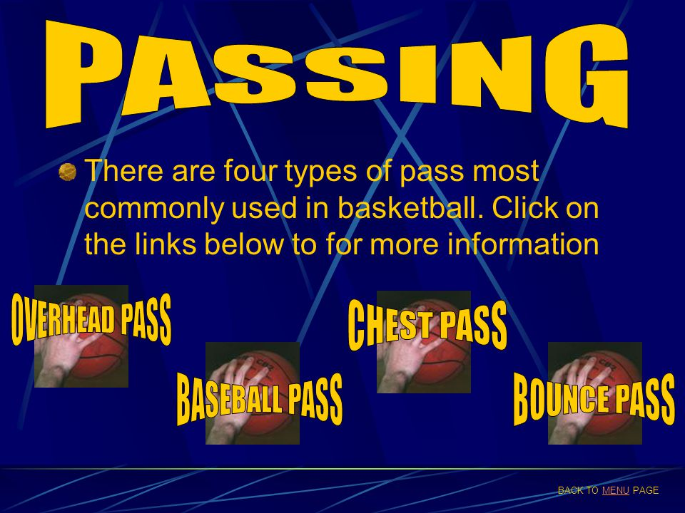 Hands in W shape on ball Pass comes from above head, not from behind Step forward into pass Pass should travel in a straight downwards slope to the receivers chest Back to passing menupassing