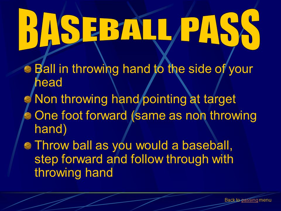 Hands in W shape on ball Elbows Out Pass comes from chest to receivers chest Step forward into pass Hands end up with palms facing outwards and thumbs facing down Back to passing menupassing
