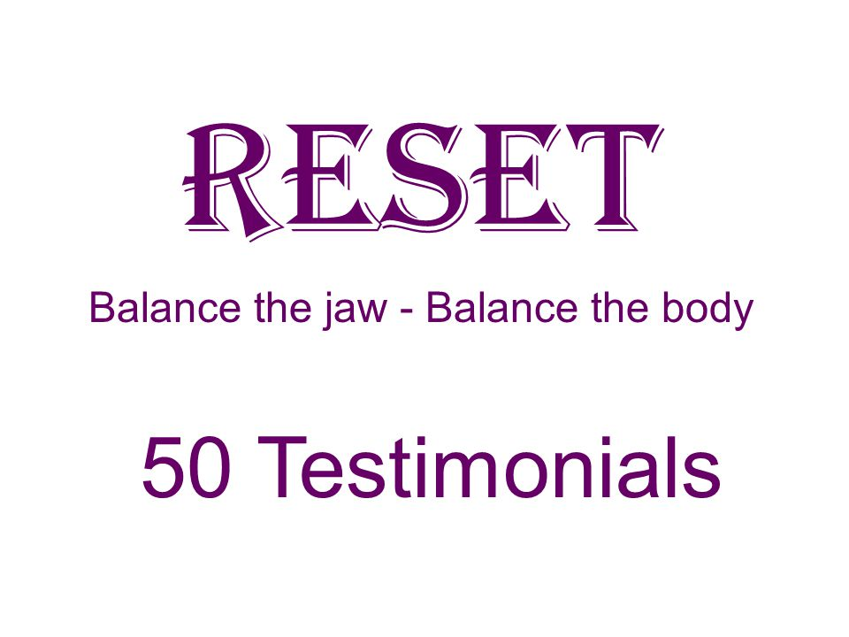 RESET PAIN IN TEETH Client had pain in teeth and numbness in left jaw (pain level 8/9, numbness level 7).