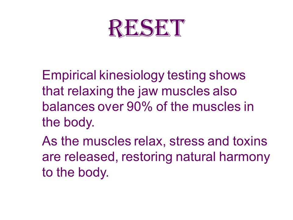 RESET DENTAL HYGIENIST In our dental office, I often have the opportunity to use at least parts of RESET to bring relief to clients.