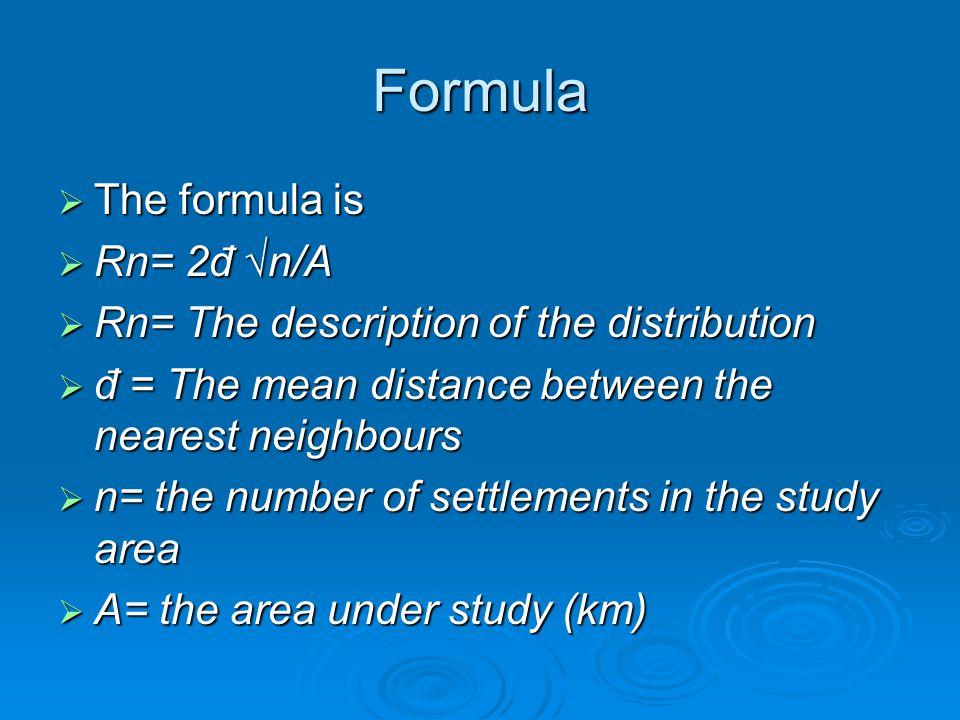 Formula The formula is The formula is Rn= 2đ n/A Rn= 2đ n/A Rn= The description of the distribution Rn= The description of the distribution đ = The me