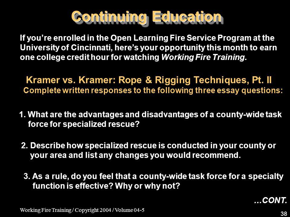 Working Fire Training / Copyright 2004 / Volume 04-5 38 Continuing Education Kramer vs.