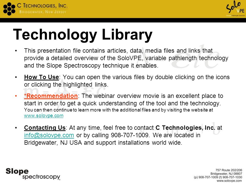 Technology Library This presentation file contains articles, data, media files and links that provide a detailed overview of the SoloVPE, variable pat