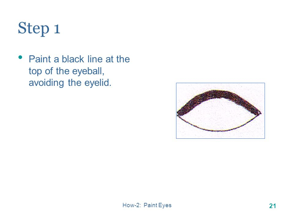 How-2: Paint Eyes 20 Radigan Method This method is used by Floyd Radigan and is based upon a class handout.