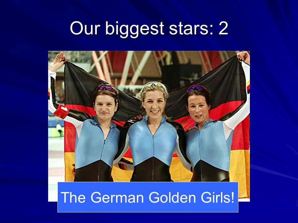 Our biggest stars: 2 The German Golden Girls!