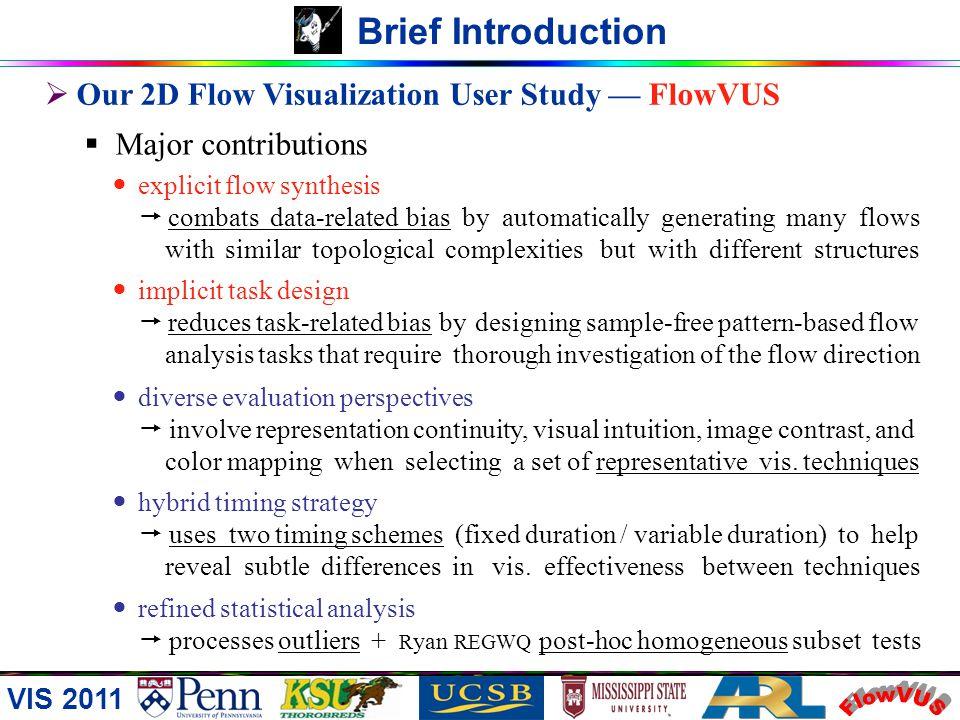 VIS 2011 Brief Introduction Our 2D Flow Visualization User Study FlowVUS given a user study framework or platform for evaluating flow visualization te