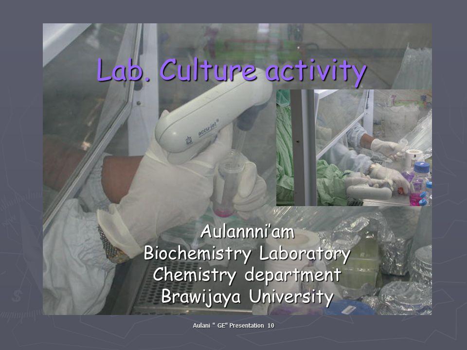 Aulani GE Presentation 10 Tissue culture Lab.
