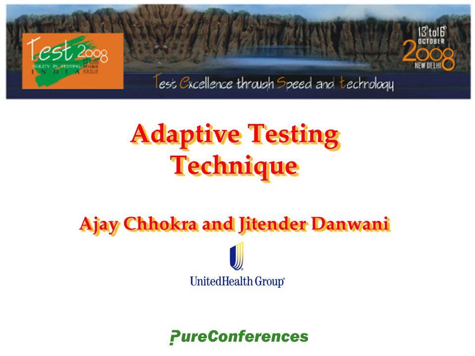 Adaptive Testing Technique Ajay Chhokra and Jitender Danwani