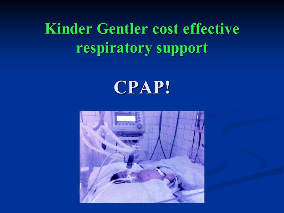 Kinder Gentler cost effective respiratory support CPAP!