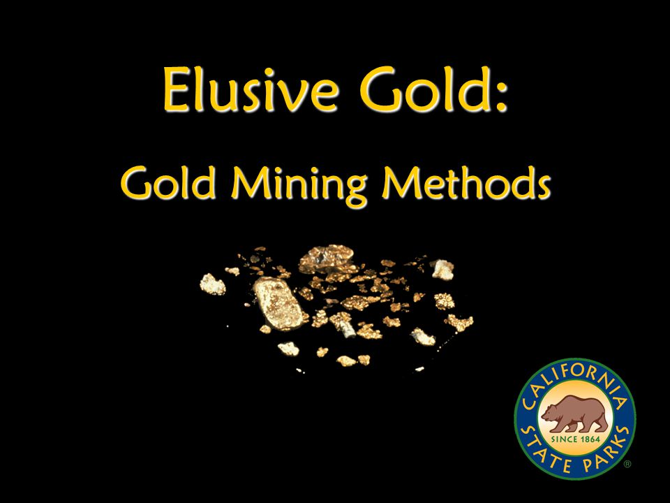 Elusive Gold: Gold Mining Methods