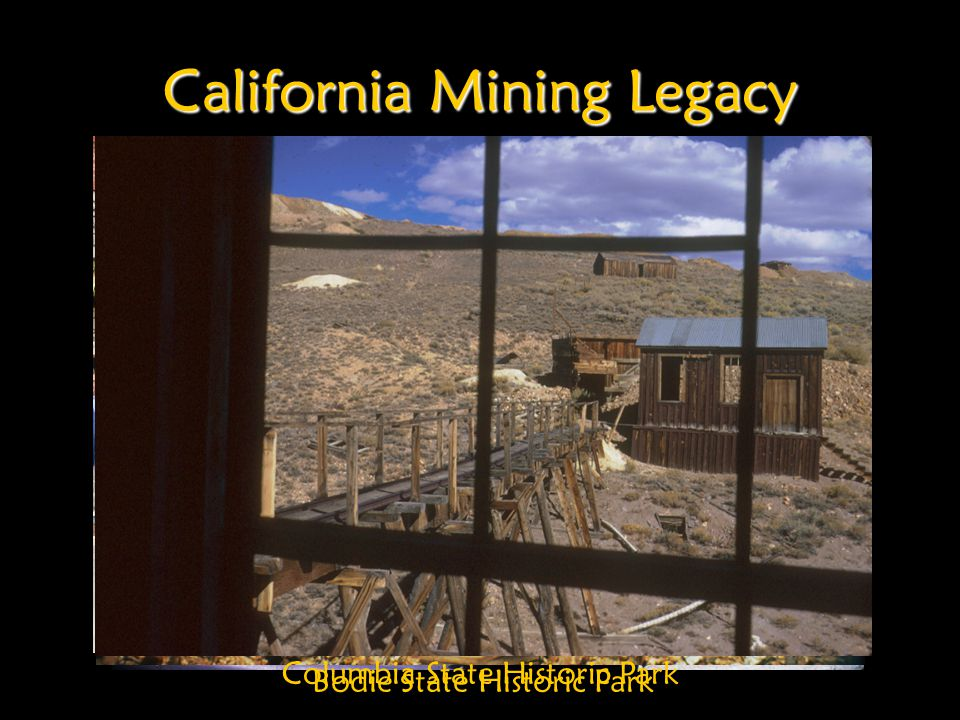 California Mining Legacy Columbia State Historic Park Bodie State Historic Park