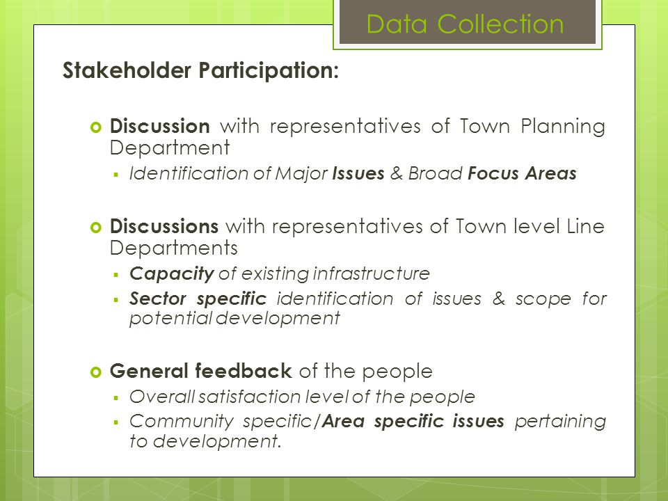Stakeholder Participation: Discussion with representatives of Town Planning Department Identification of Major Issues & Broad Focus Areas Discussions